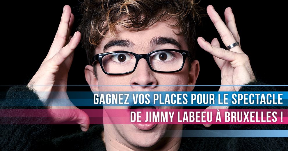Gagnez vos places pour aller voir Jimmy Labeeu !