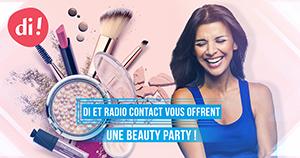 Di et Radio Contact vous offrent une beauty party
