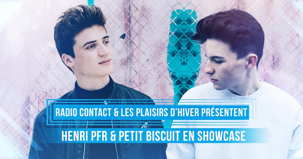 Radio Contact et les Plaisirs d'Hiver présentent Henri PFR et Petit Biscuit en showcase !