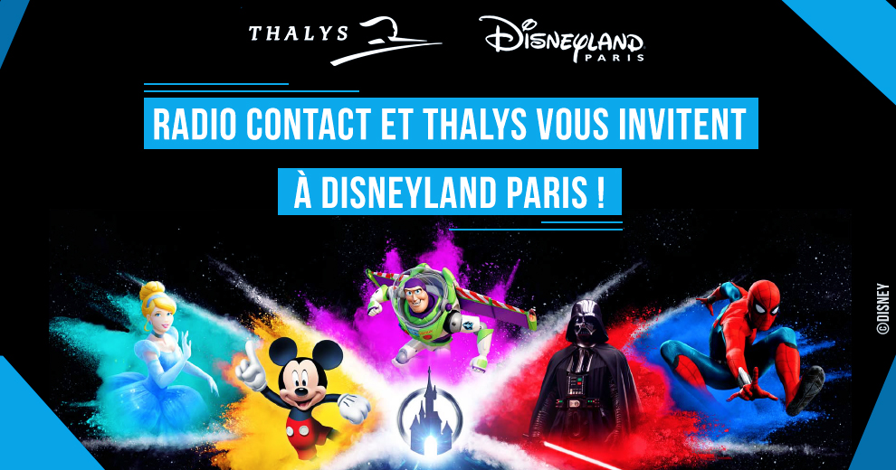 Radio Contact et Thalys vous invitent à Disneyland® Paris