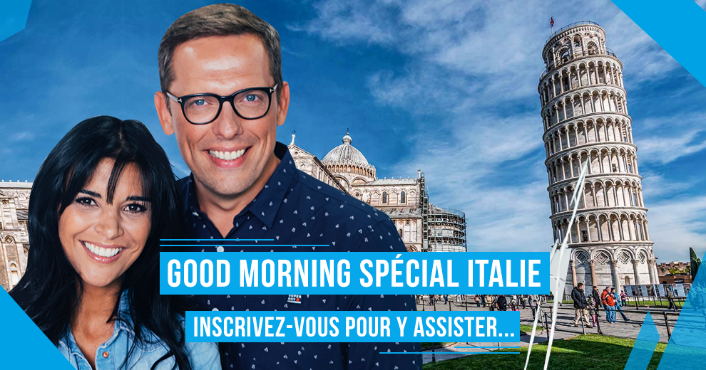 Assistez au Good Morning spécial Italie !