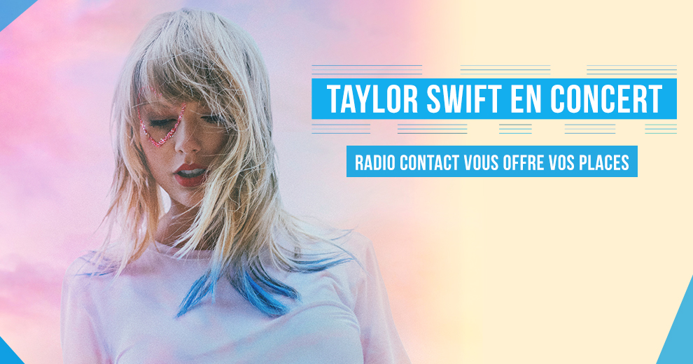 Rencontrez Taylor Swift à Paris avec Radio Contact