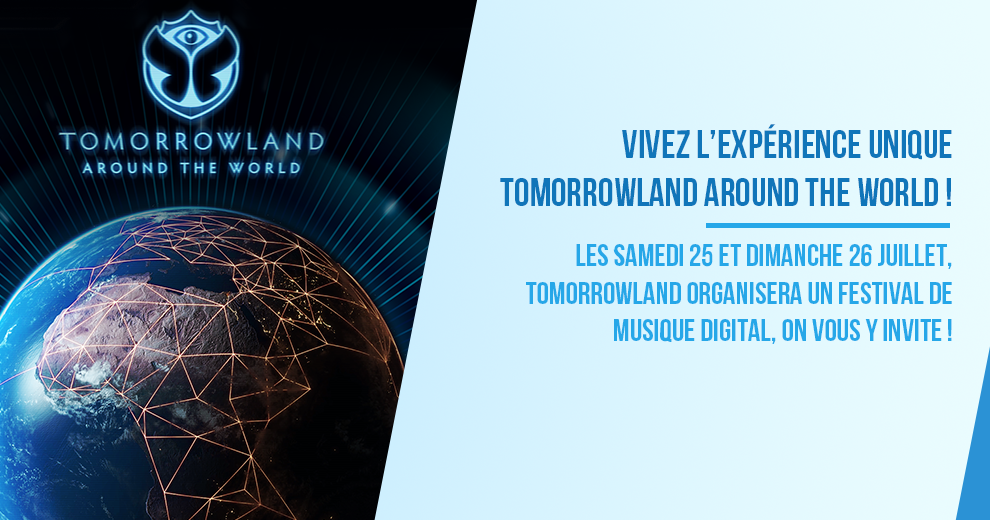 Vivez l'expérience unique Tomorrowland Around the World
