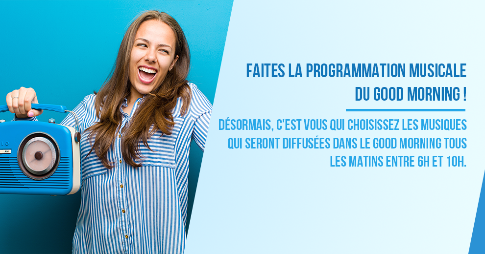 Faites la programmation musicale du Good Morning !